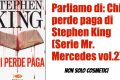 Parliamo di Chi perde paga di Stephen King (Serie Mr. Mercedes vol.2)