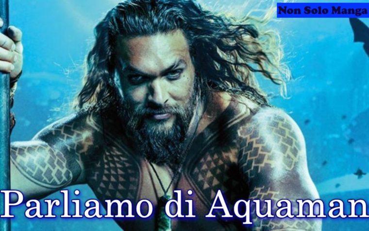 Parliamo di Aquaman (Recensione film)