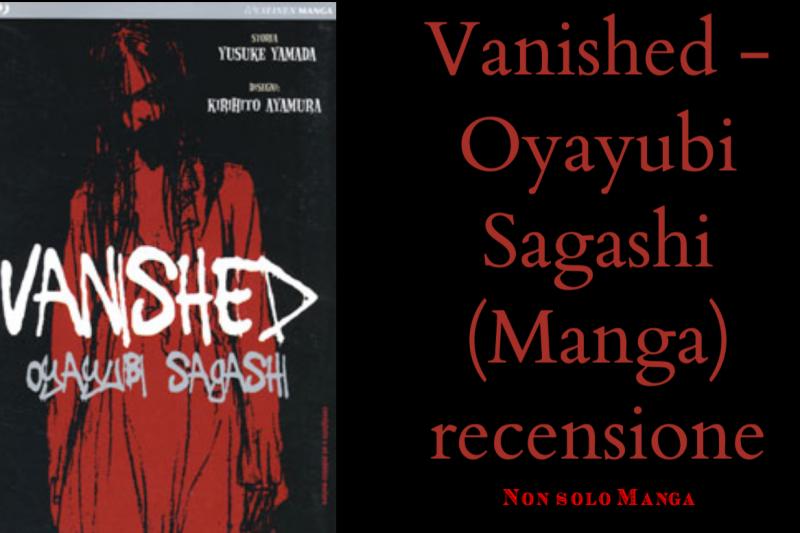 Vanished – Oyayubi Sagashi (Manga) recensione