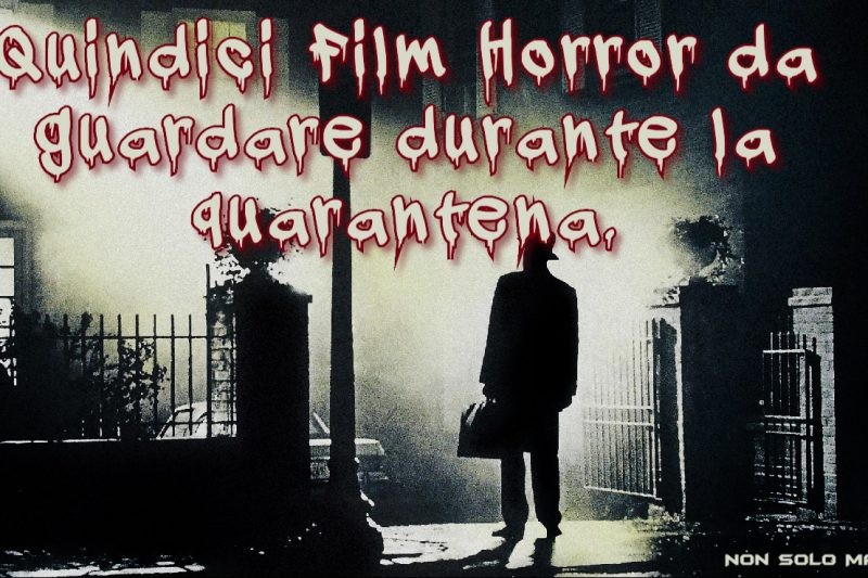 15 Film horror da guardare durante la quarantena.