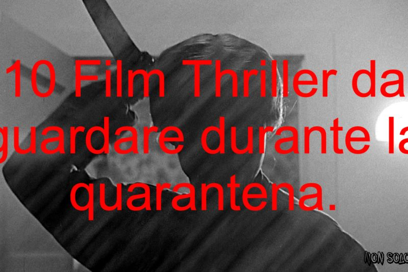 10 Film Thriller da guardare durante la quarantena.