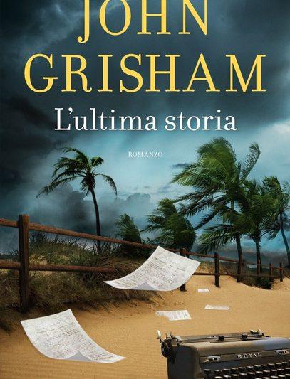 Parliamo di: L'ultima storia di John Grisham