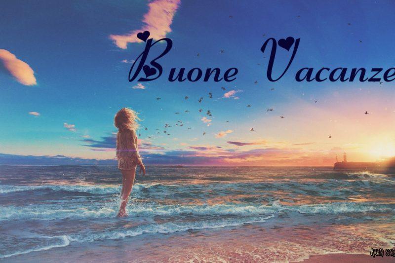 Buone Vacanze – Agosto 2020