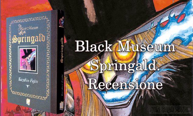 Black Museum Springald (manga) Recensione.