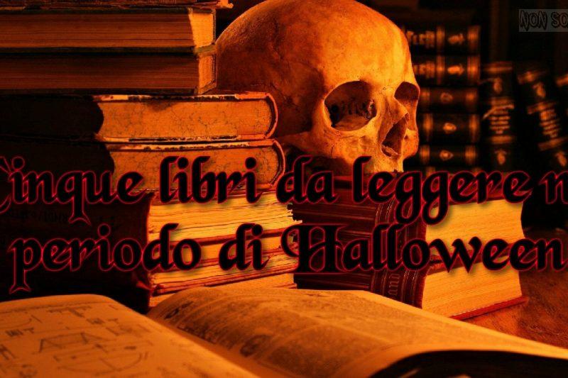 Cinque libri da leggere nel periodo di Halloween